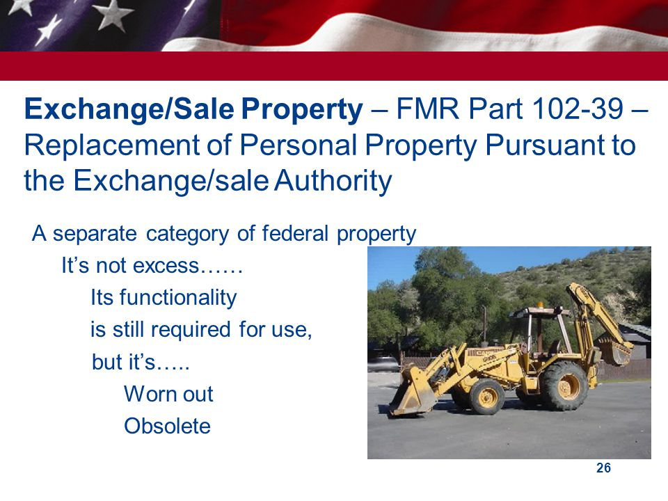 Exchange/Sale Property – FMR Part 102-39 – Replacement of Personal Property Pursuant to the Exchange/sale Authority