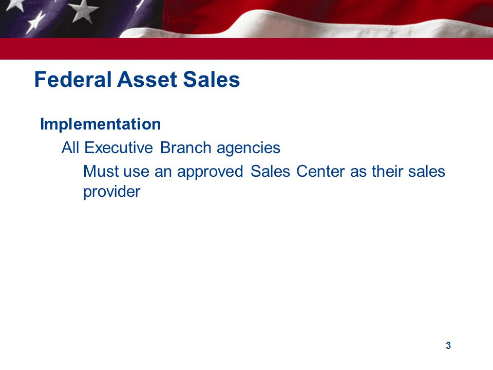 Federal Asset Sales Implementation All Executive Branch agencies