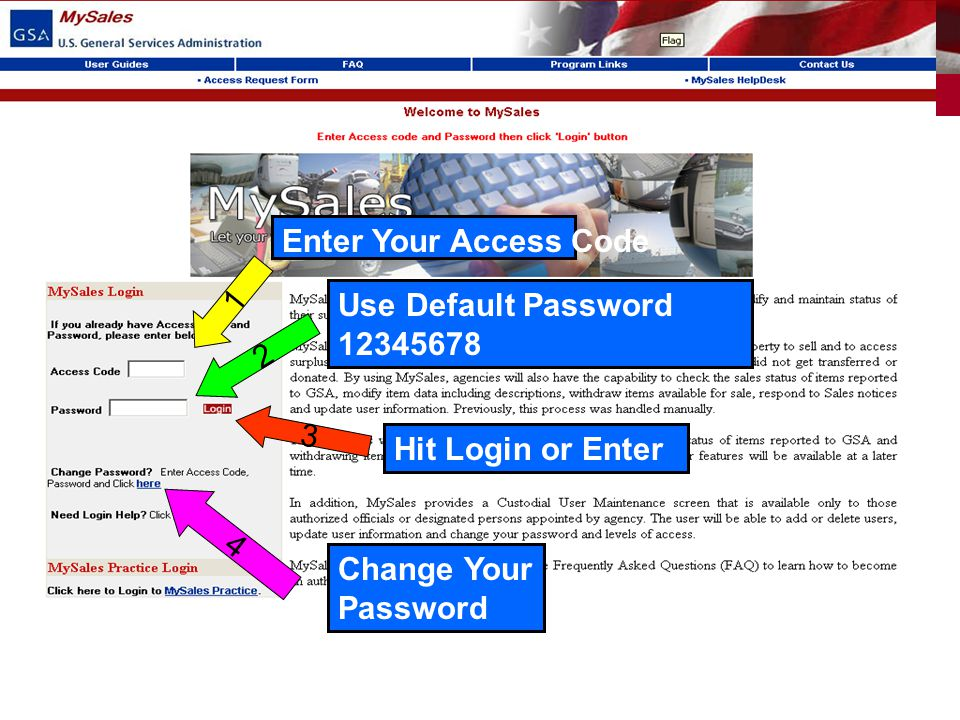 Enter Your Access Code 1. Use Default Password. 12345678. 2. 3. Hit Login or Enter. 4. Change Your.