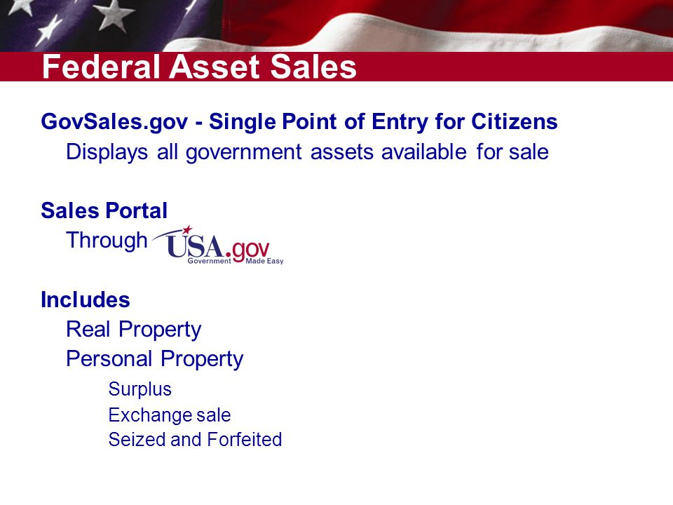 Federal Asset Sales GovSales.gov - Single Point of Entry for Citizens