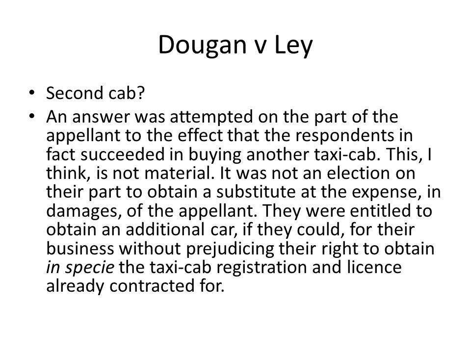 Dougan v Ley Second cab