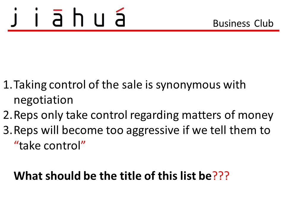 Taking control of the sale is synonymous with negotiation
