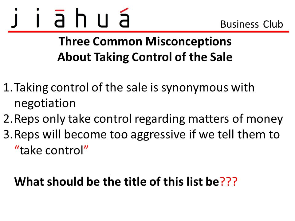 Three Common Misconceptions About Taking Control of the Sale