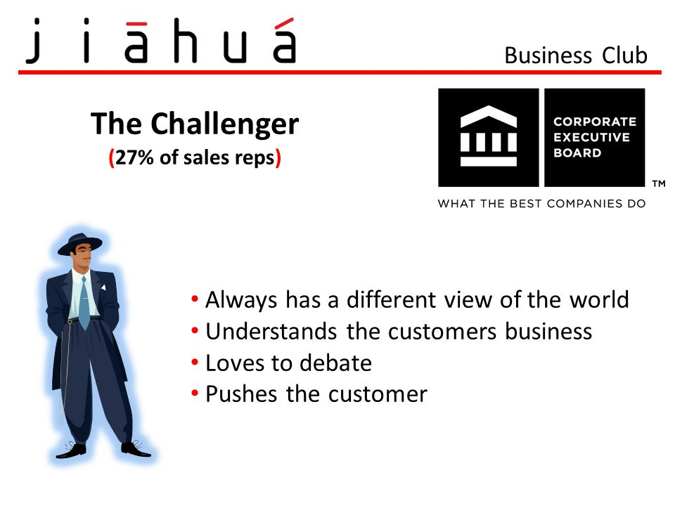 The Challenger Business Club Always has a different view of the world