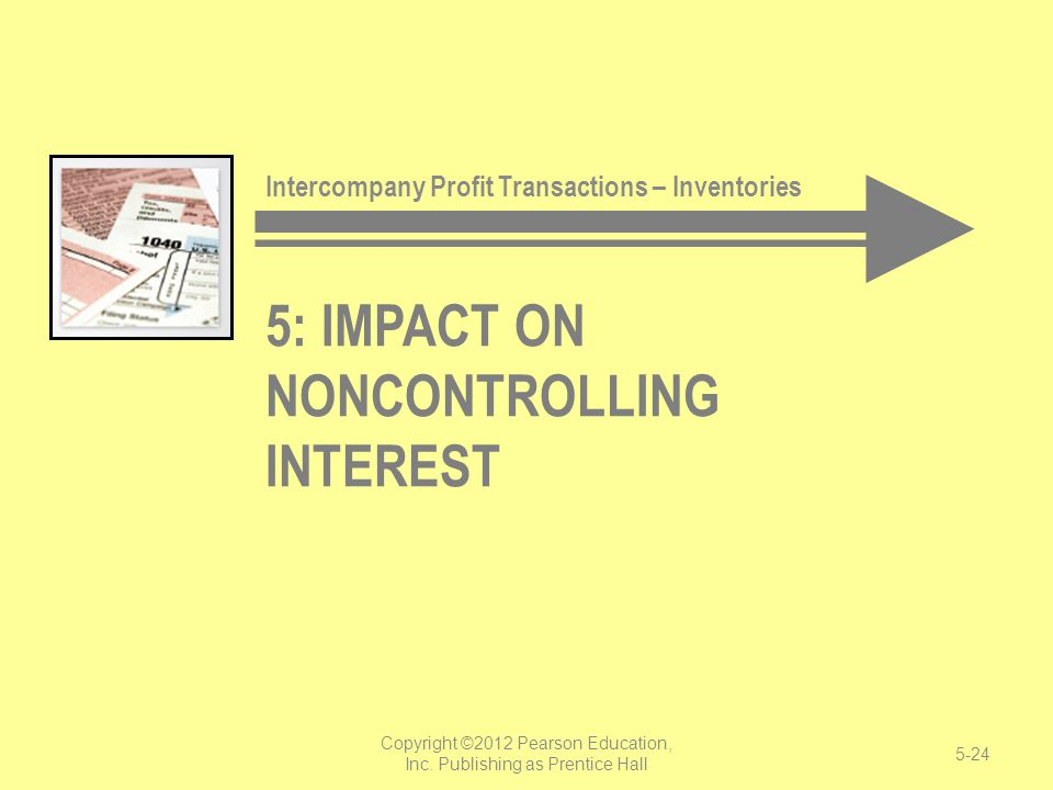 5: Impact on Noncontrolling Interest
