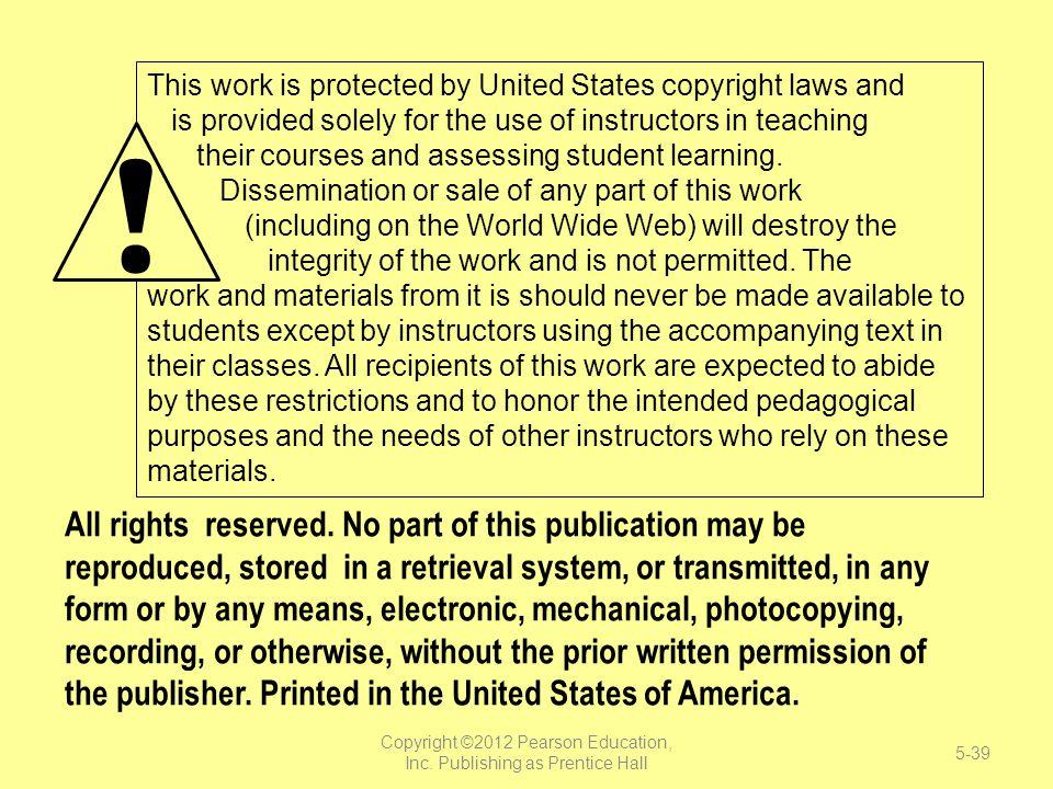 Copyright ©2012 Pearson Education, Inc. Publishing as Prentice Hall