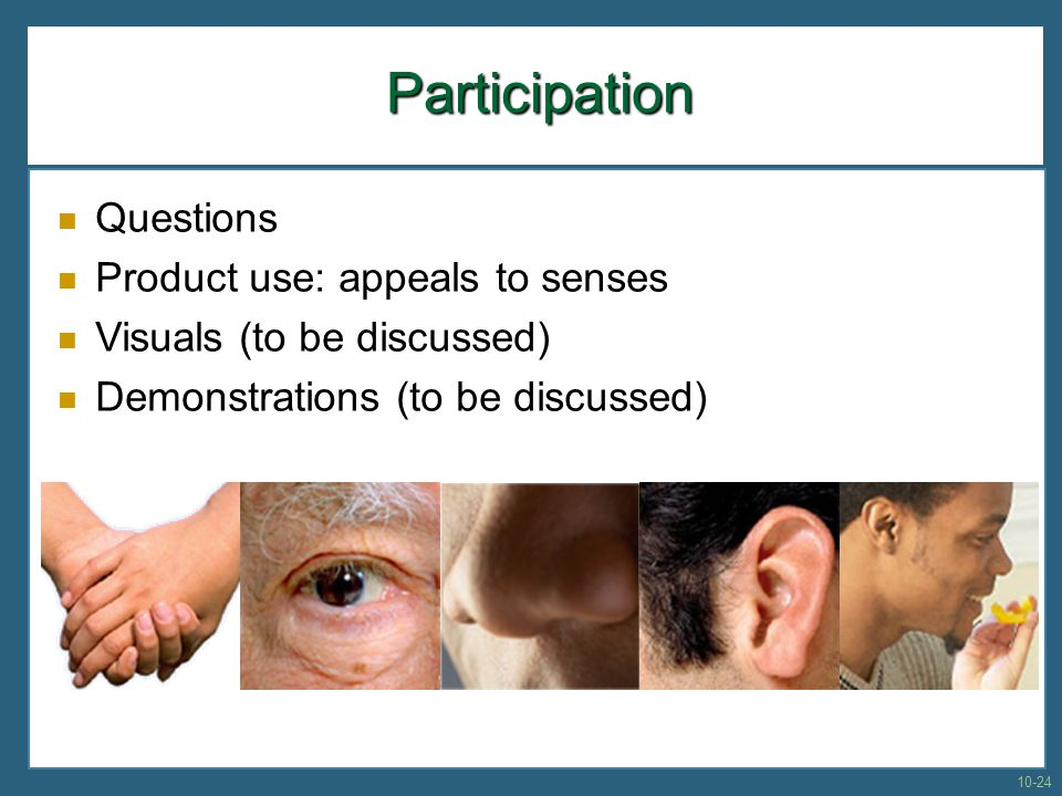 Participation Questions Product use: appeals to senses