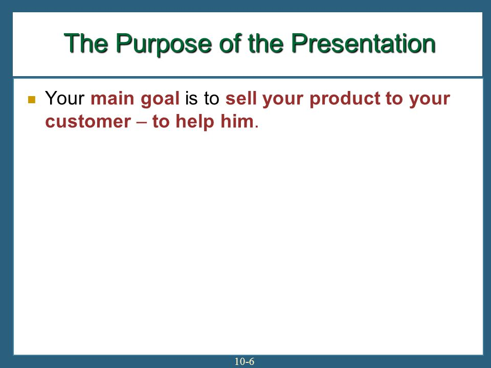 The Purpose of the Presentation