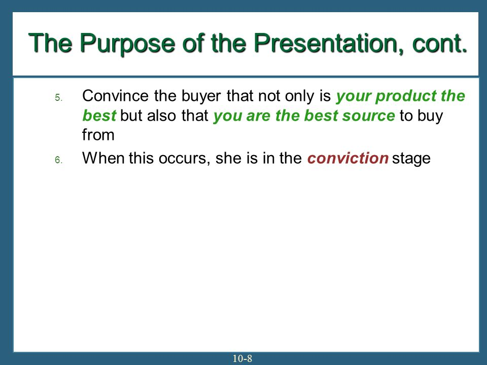 The Purpose of the Presentation, cont.