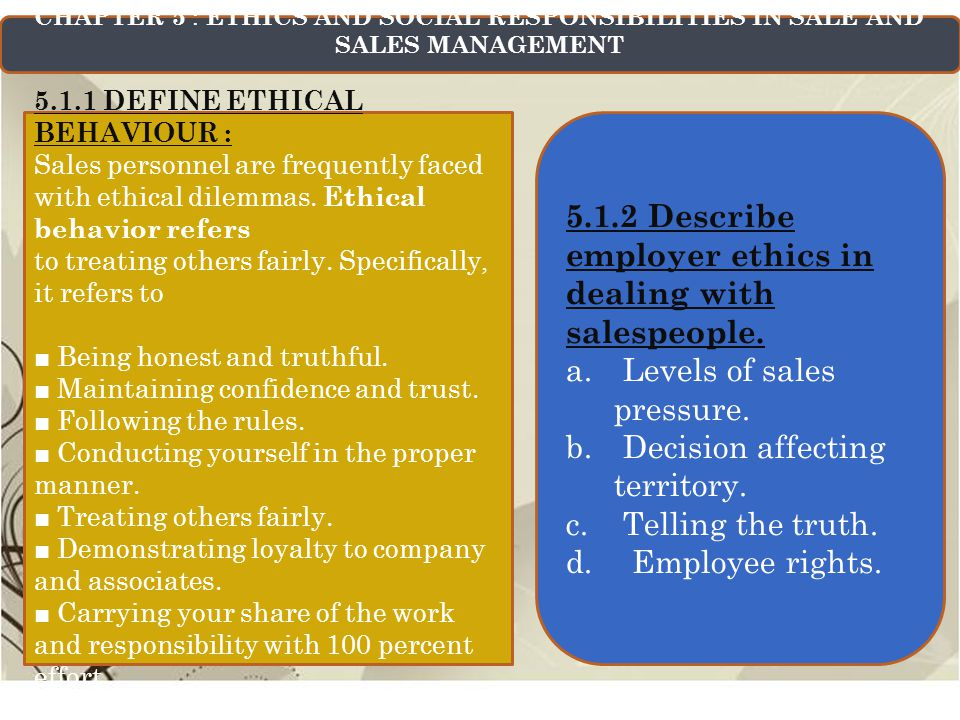 5.1.2 Describe employer ethics in dealing with salespeople.