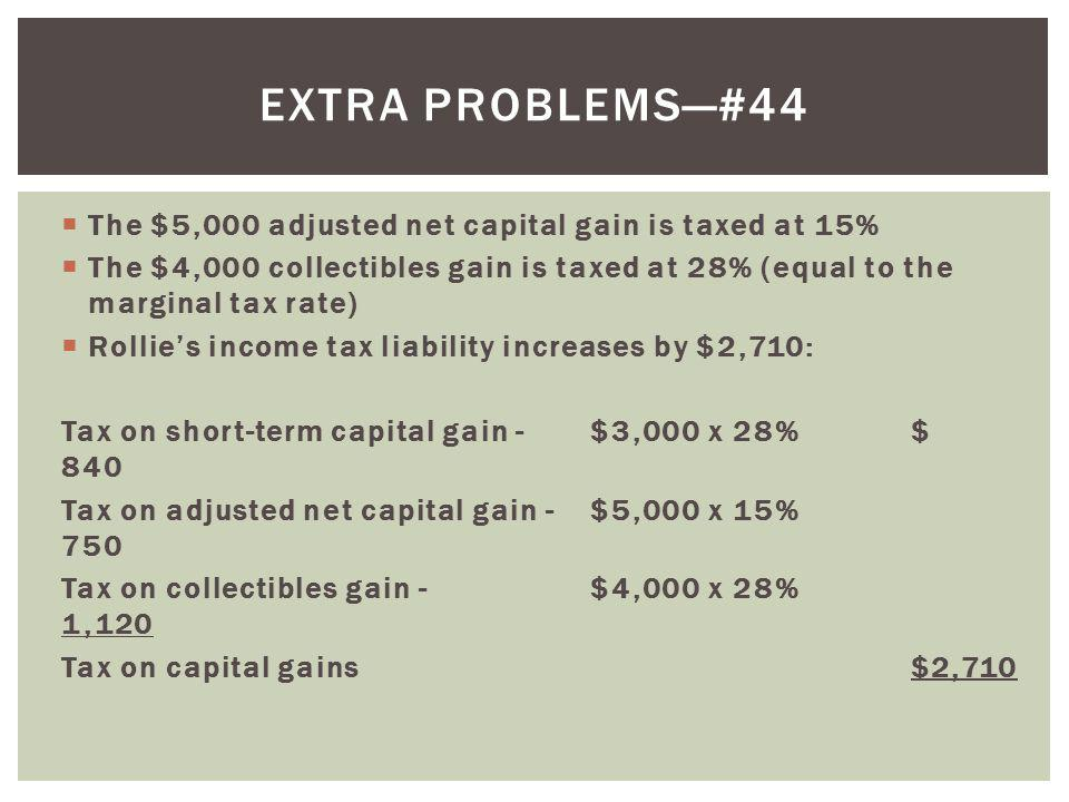 Extra problems—#44 The $5,000 adjusted net capital gain is taxed at 15%