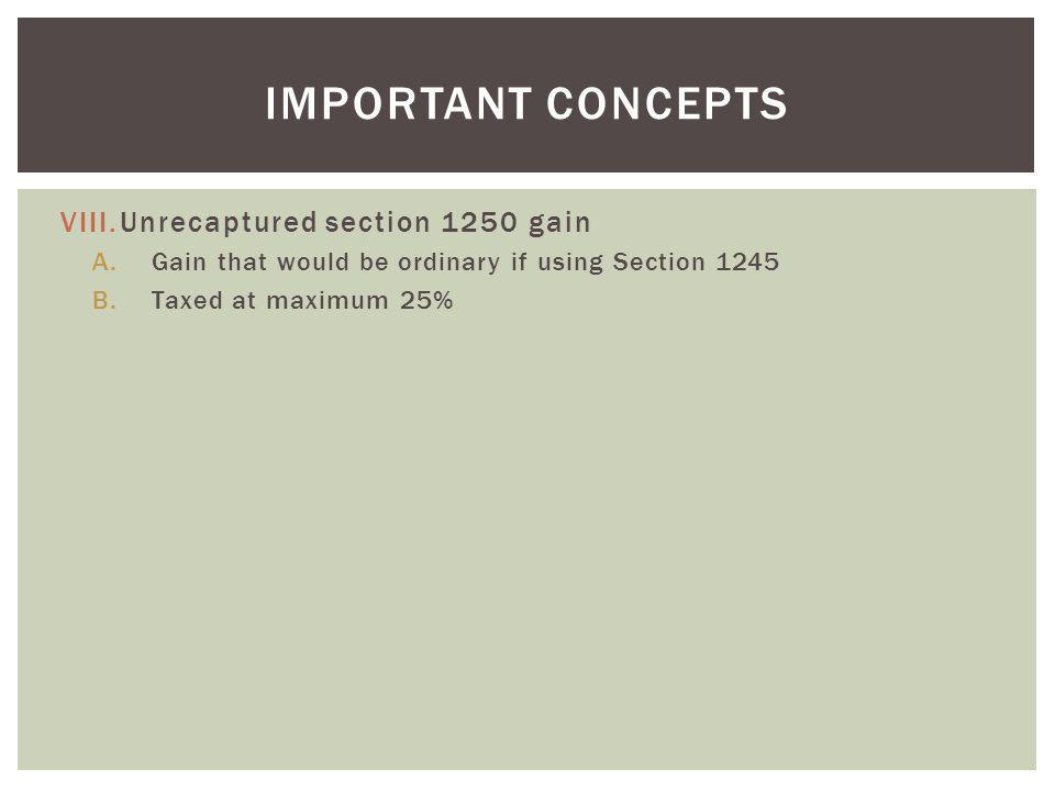 Important concepts Unrecaptured section 1250 gain