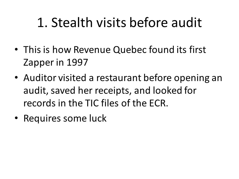 1. Stealth visits before audit