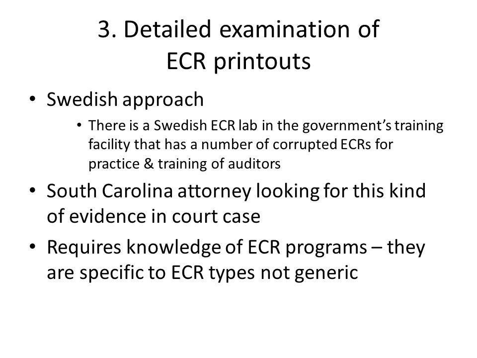 3. Detailed examination of ECR printouts
