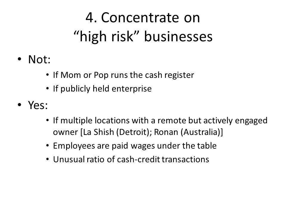 4. Concentrate on high risk businesses