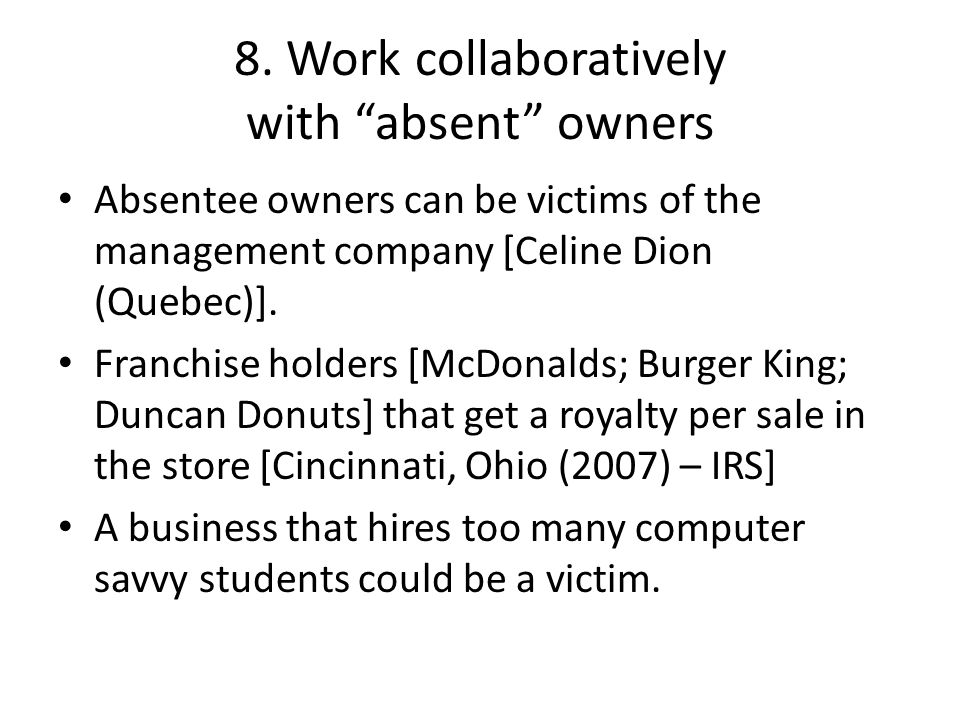8. Work collaboratively with absent owners
