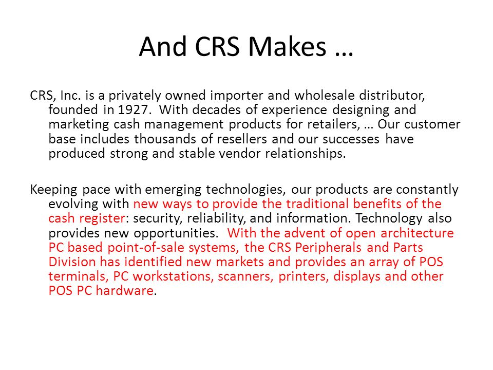 And CRS Makes …