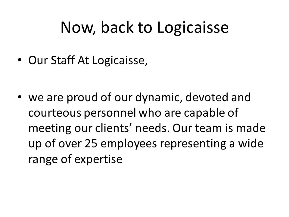 Now, back to Logicaisse Our Staff At Logicaisse,