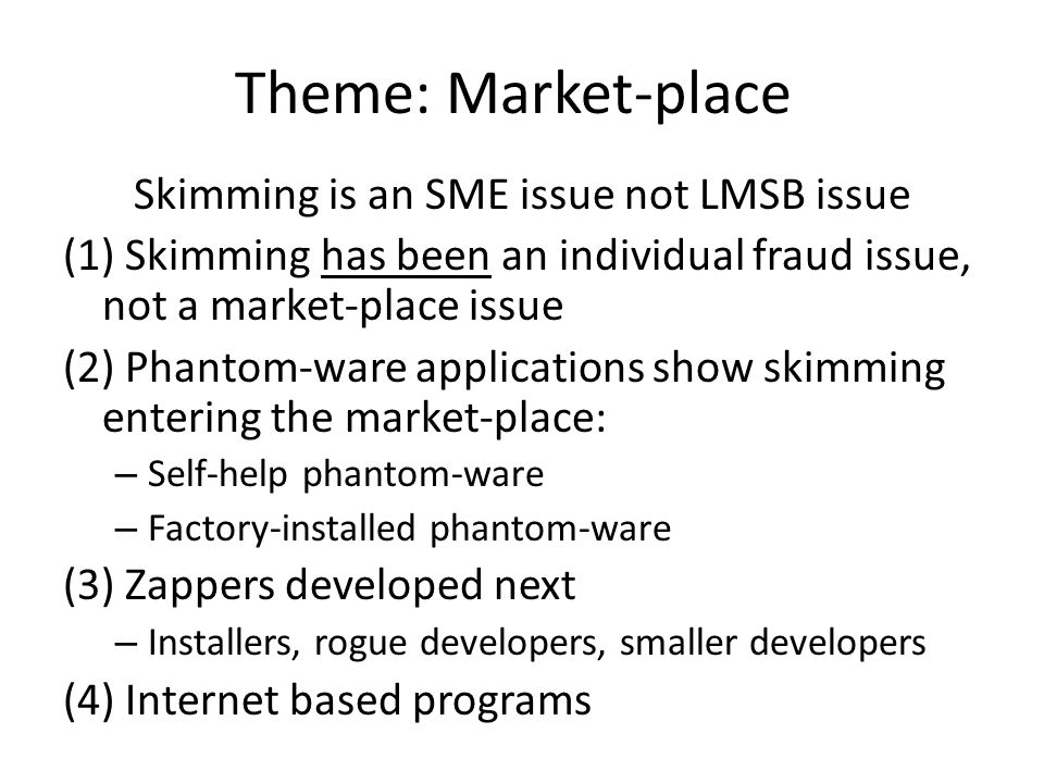 Skimming is an SME issue not LMSB issue