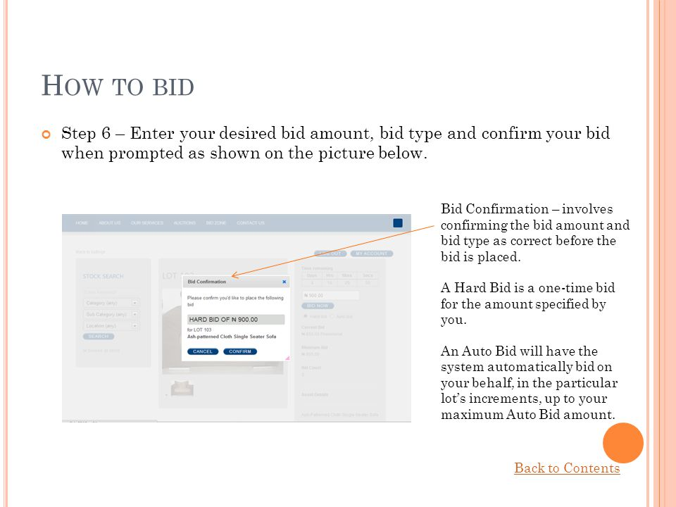 How to bid Step 6 – Enter your desired bid amount, bid type and confirm your bid when prompted as shown on the picture below.