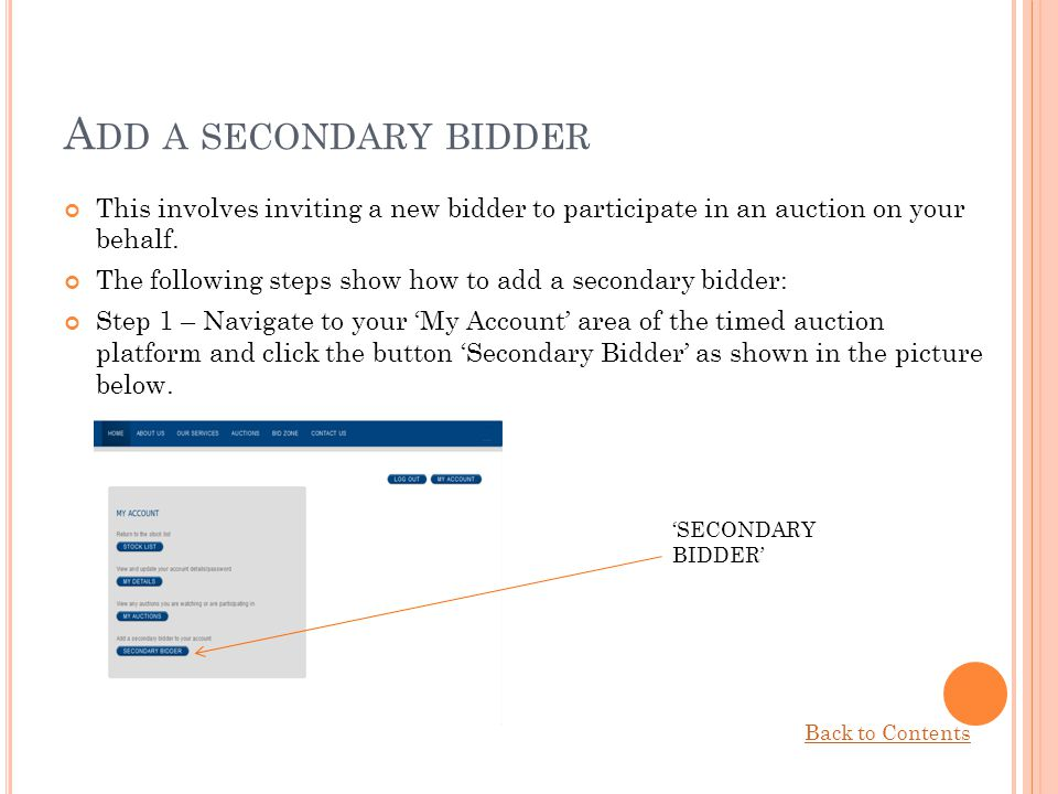 Add a secondary bidder This involves inviting a new bidder to participate in an auction on your behalf.