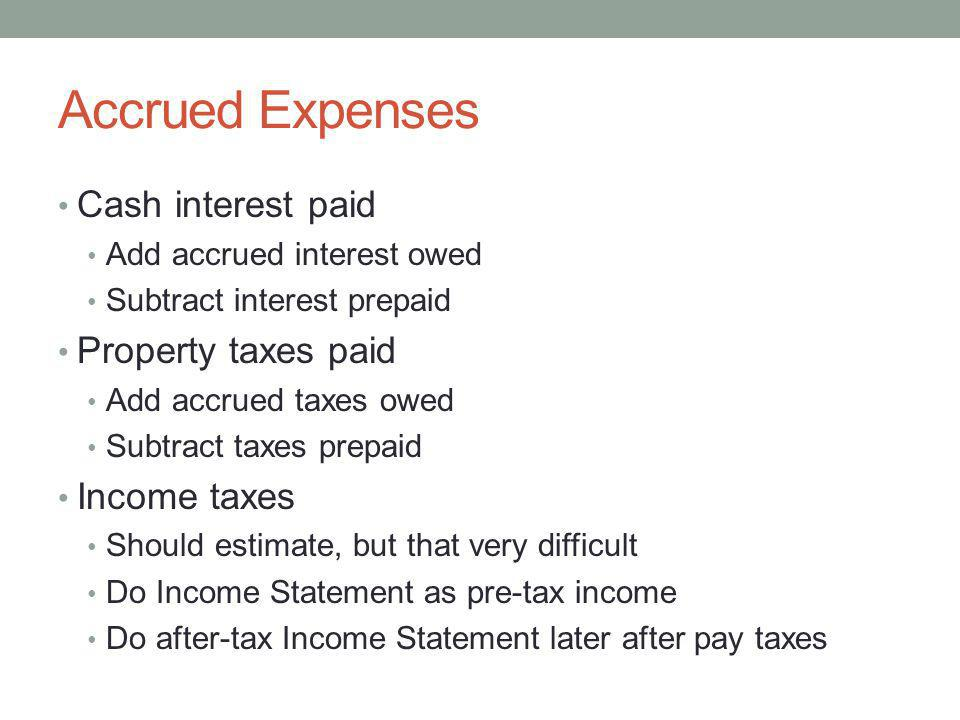 Accrued Expenses Cash interest paid Property taxes paid Income taxes