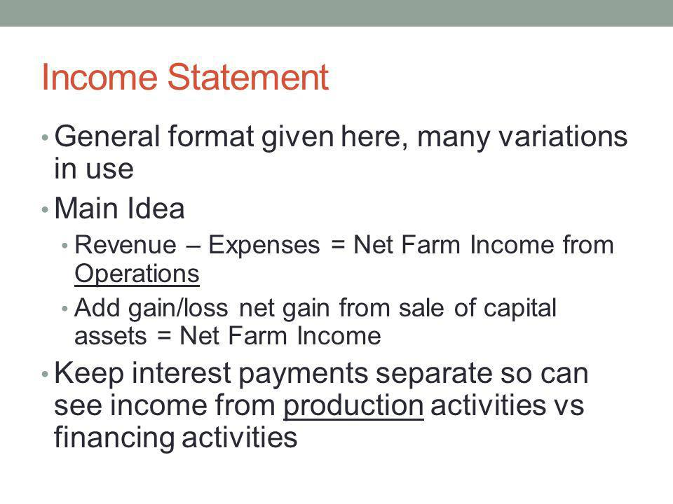 Income Statement General format given here, many variations in use