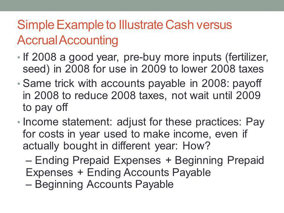 Simple Example to Illustrate Cash versus Accrual Accounting
