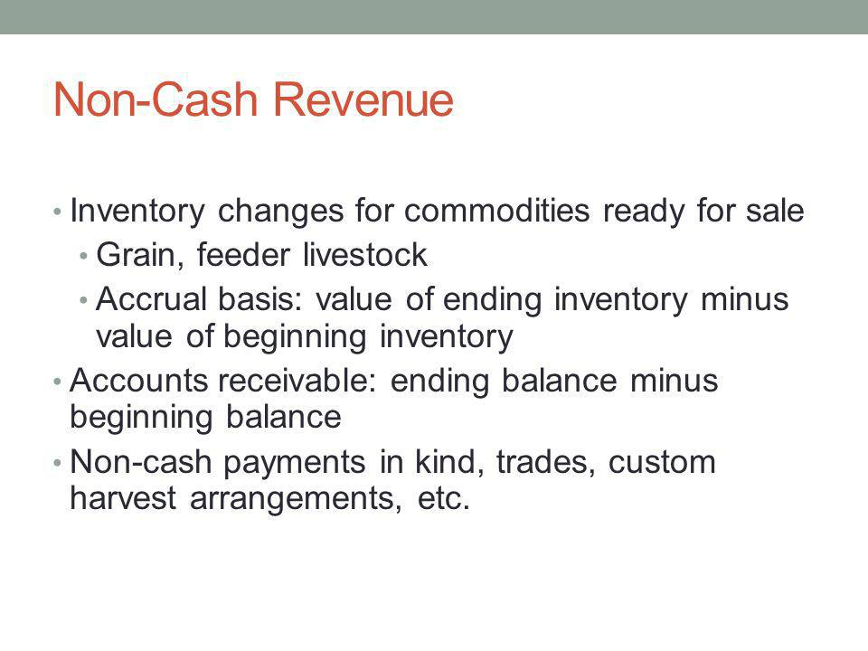 Non-Cash Revenue Inventory changes for commodities ready for sale