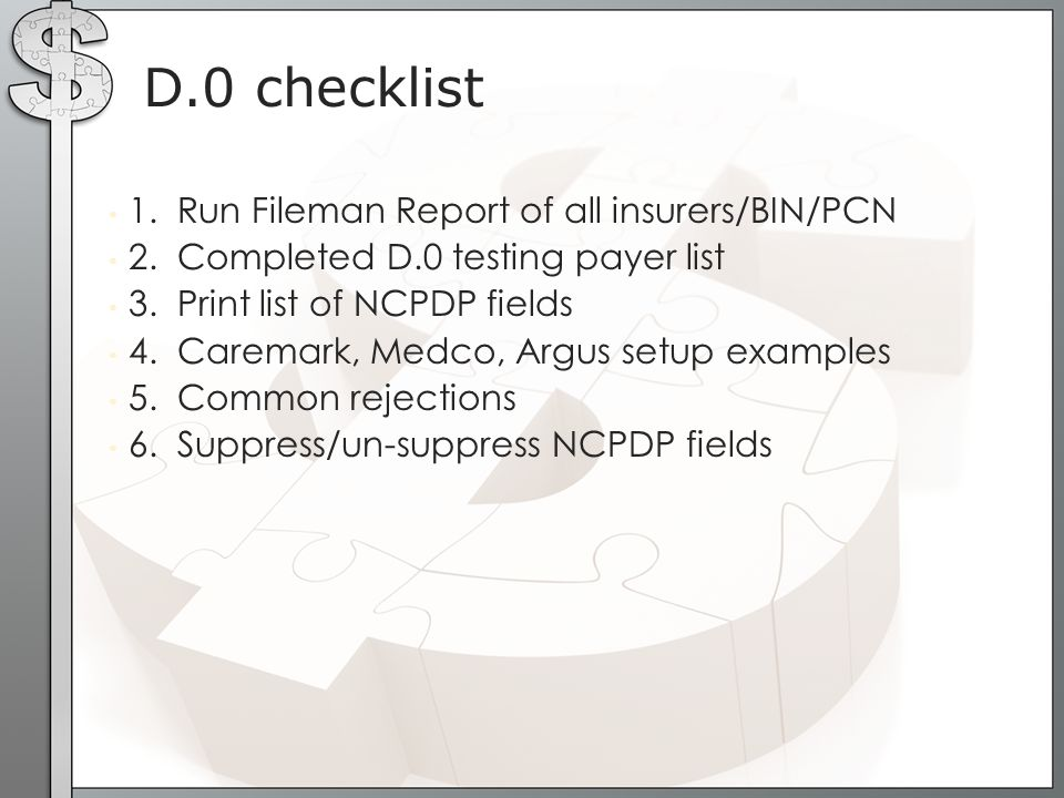 D.0 checklist 1. Run Fileman Report of all insurers/BIN/PCN