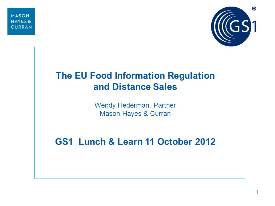 The EU Food Information Regulation GS1 Lunch & Learn 11 October 2012