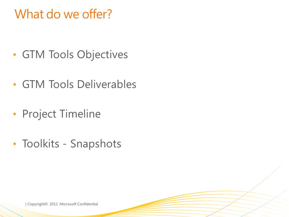 What do we offer GTM Tools Objectives GTM Tools Deliverables