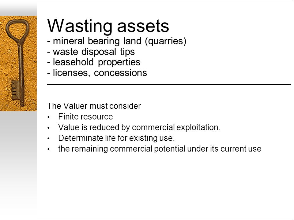 Wasting assets - mineral bearing land (quarries) - waste disposal tips - leasehold properties - licenses, concessions ___________________________________________________________________