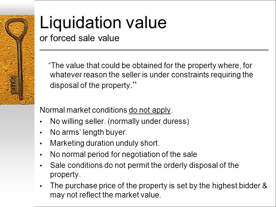 Liquidation value or forced sale value ___________________________________________________________________