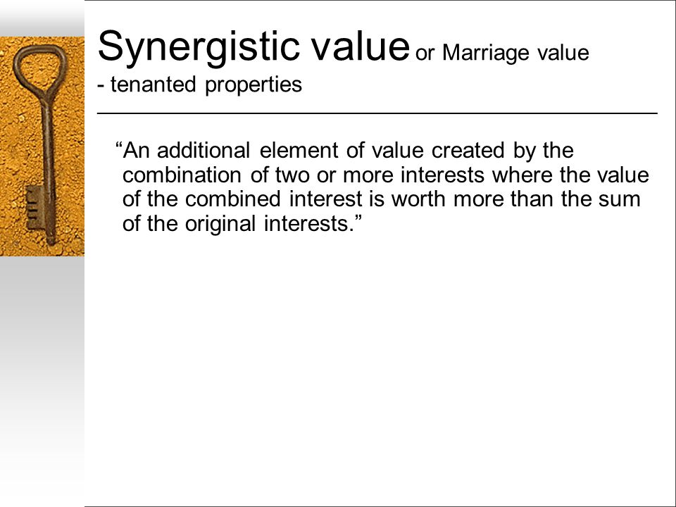 Synergistic value or Marriage value - tenanted properties ___________________________________________________________________