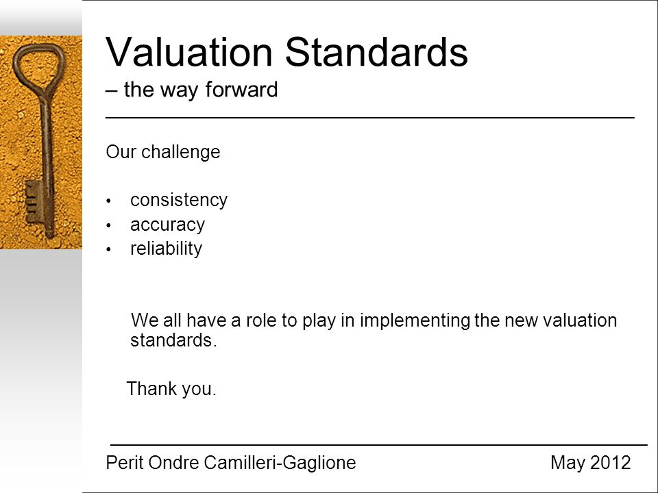 Valuation Standards – the way forward _________________________________________________________________