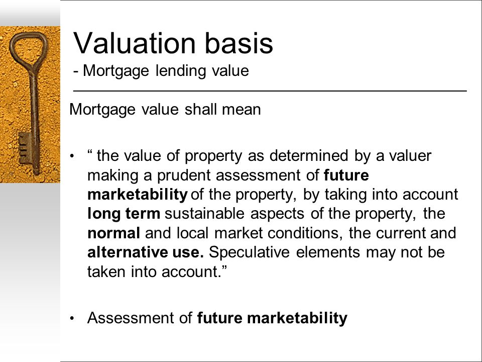Valuation basis - Mortgage lending value __________________________________________________________________