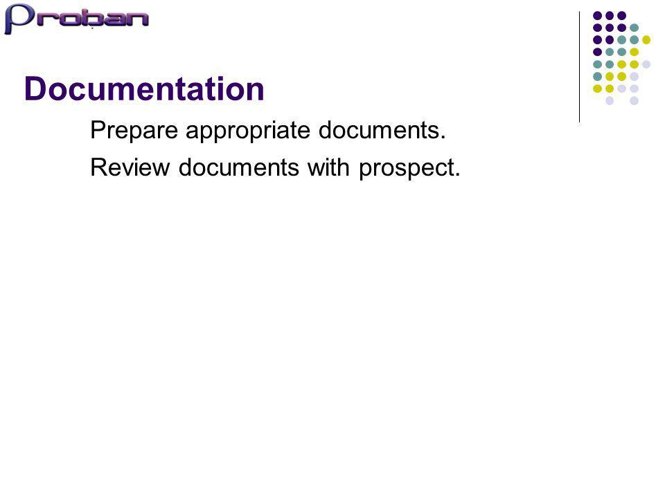 Documentation Prepare appropriate documents.