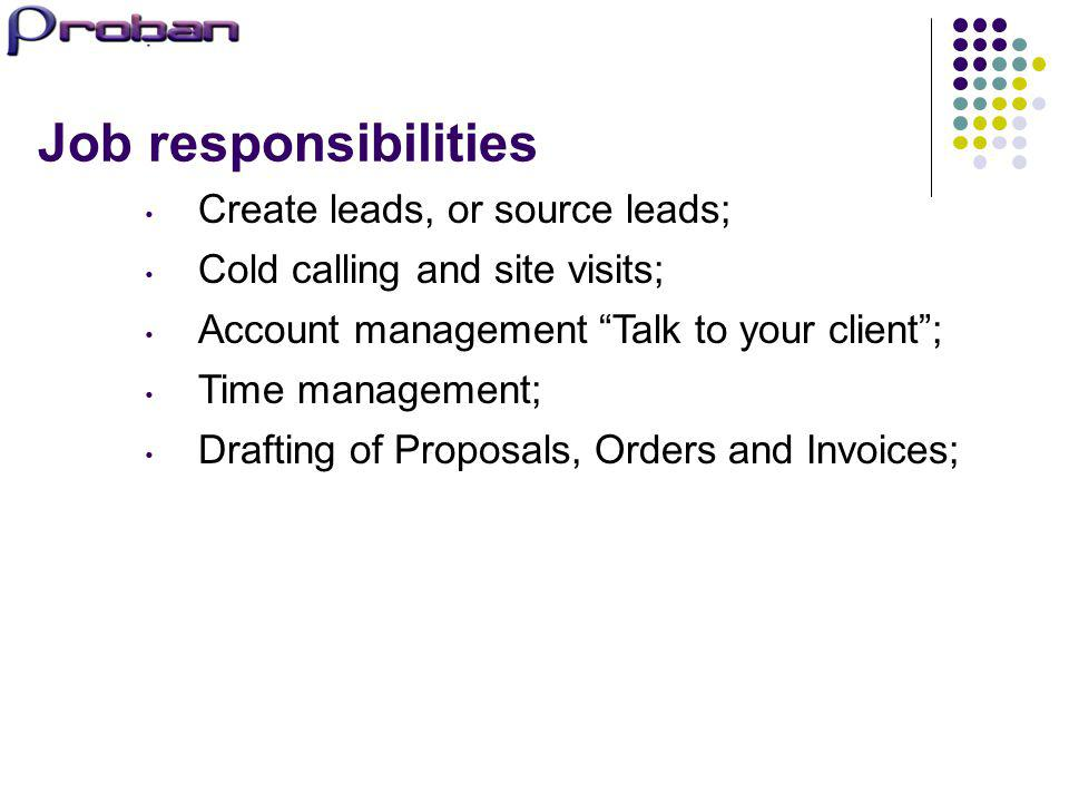 Job responsibilities Create leads, or source leads;