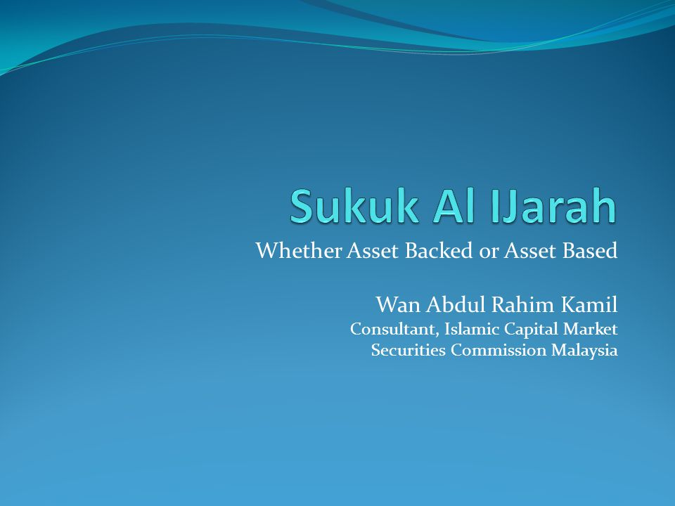 Sukuk Al IJarah Whether Asset Backed or Asset Based