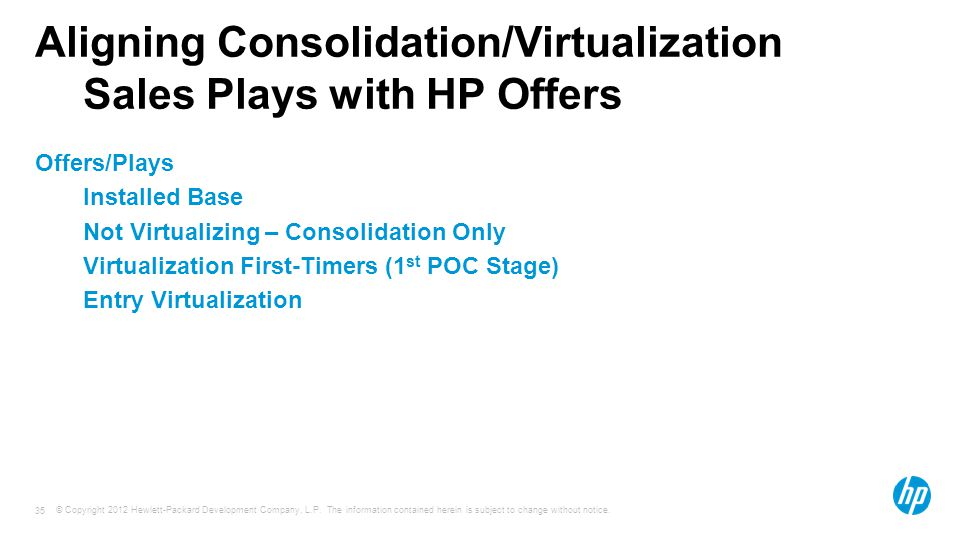 Aligning Consolidation/Virtualization Sales Plays with HP Offers