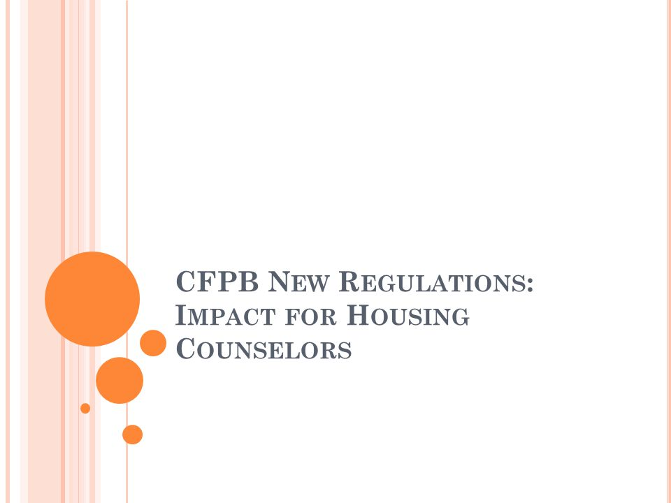CFPB New Regulations: Impact for Housing Counselors