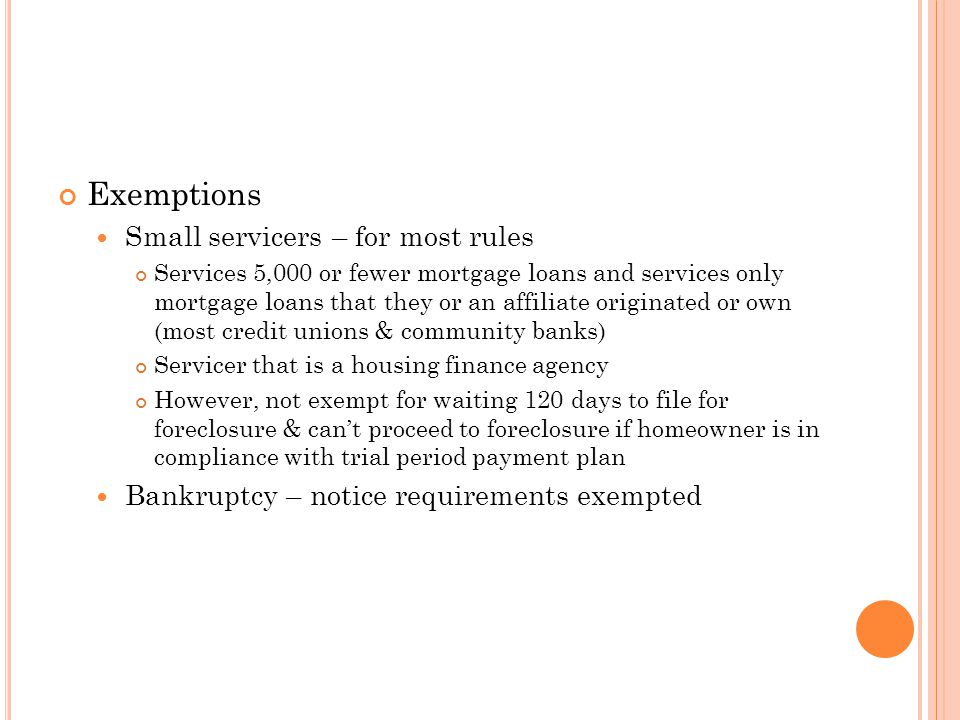 Exemptions Small servicers – for most rules