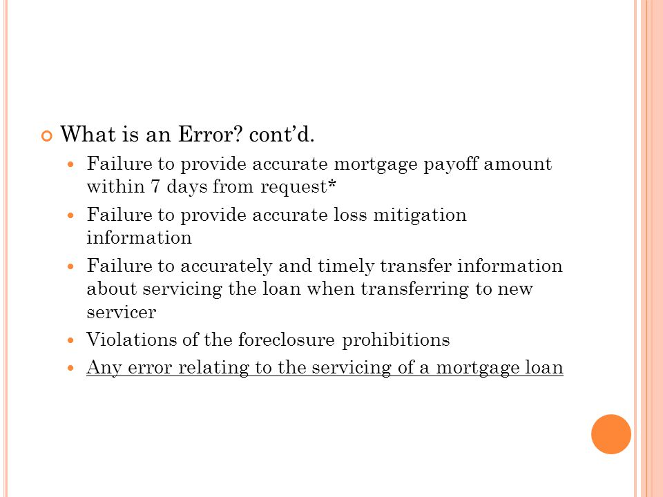 What is an Error cont'd. Failure to provide accurate mortgage payoff amount within 7 days from request*