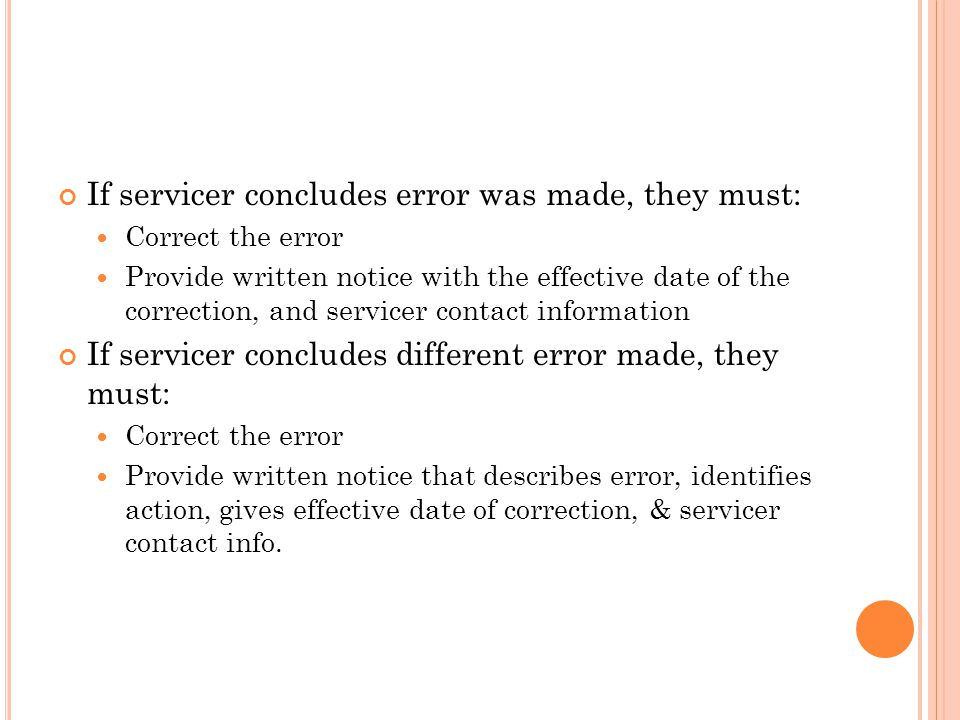 If servicer concludes error was made, they must: