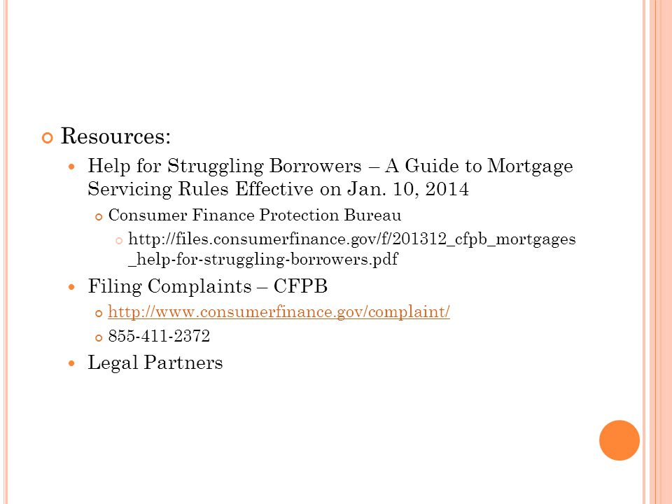 Resources: Help for Struggling Borrowers – A Guide to Mortgage Servicing Rules Effective on Jan. 10, 2014.