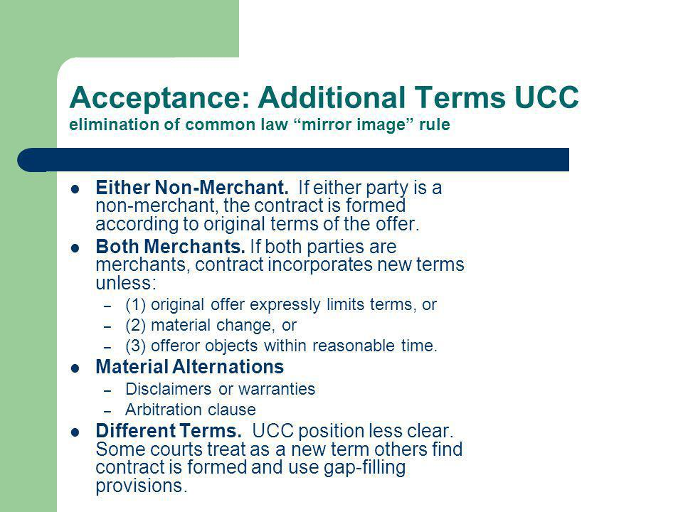 Acceptance: Additional Terms UCC elimination of common law mirror image rule
