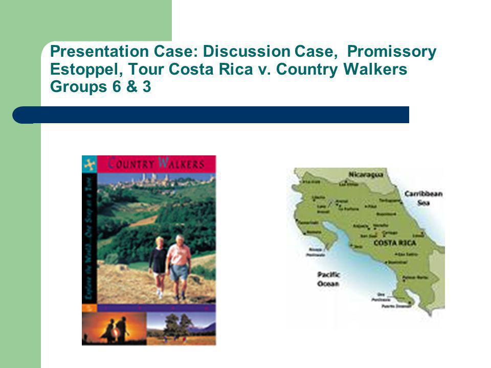 Presentation Case: Discussion Case, Promissory Estoppel, Tour Costa Rica v.