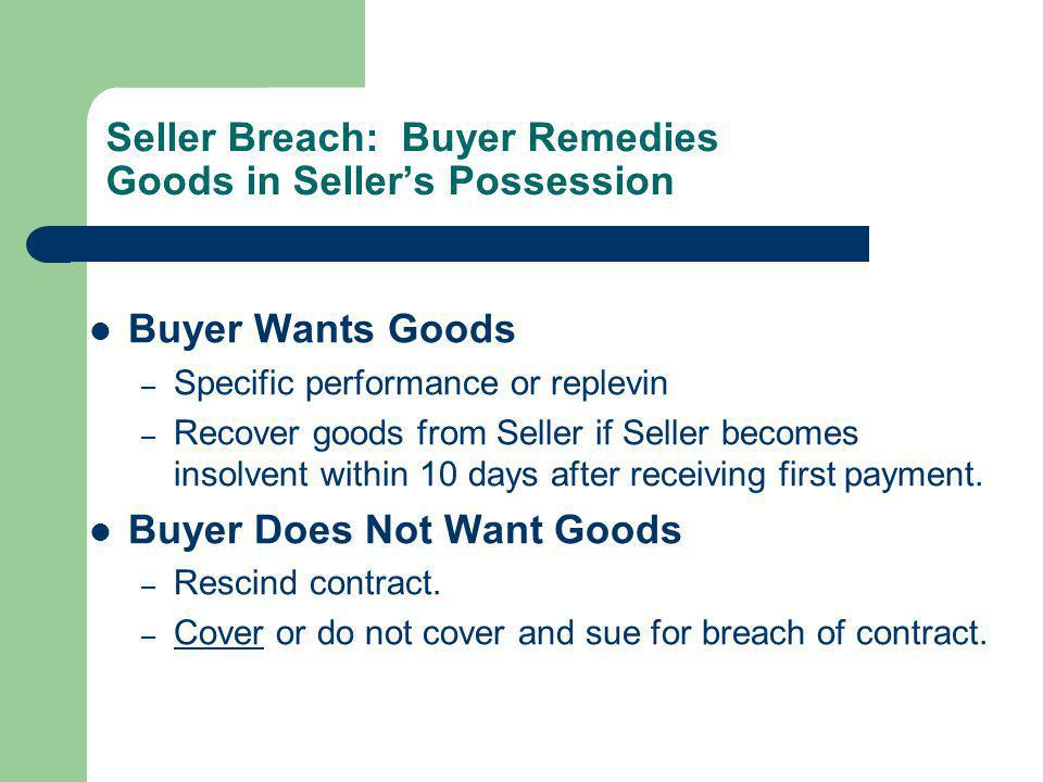 Seller Breach: Buyer Remedies Goods in Seller's Possession