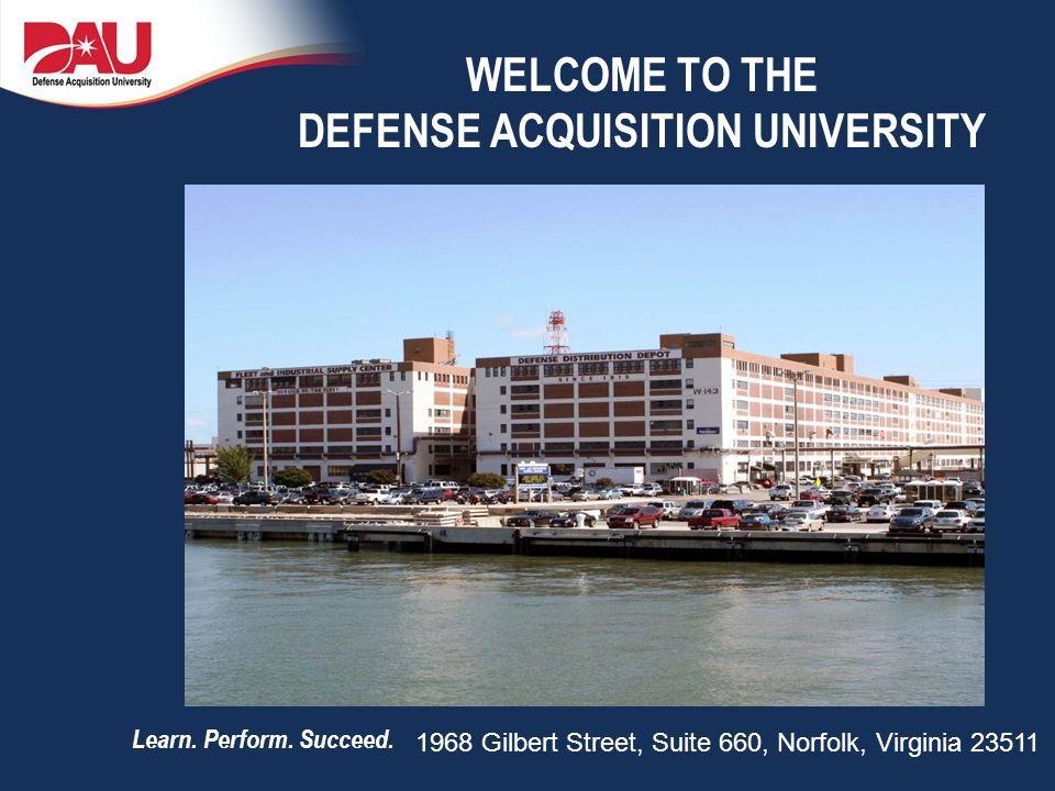 WELCOME TO THE DEFENSE ACQUISITION UNIVERSITY